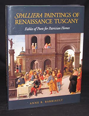 SPALLIERA PAINTINGS OF RENAISSANCE TUSCANY: FABLES OF POETS FOR PATRICIAN HOMES: Anne B. Barriault