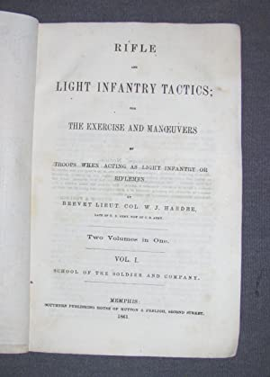 Confederate Imprint] RIFLE AND LIGHT INFANTRY TACTICS; FOR THE EXERCISE AND MANOEUVERS OF TROOPS ...