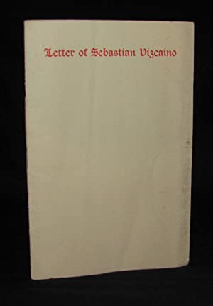 Grabhorn Press] LETTER OF SEBASTIAN VIZCAINO WRITTEN FROM MONTEREY ON DECEMBER 28, 1602 AND SENT ...