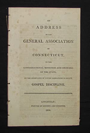 AN ADDRESS OF THE GENERAL ASSOCIATION OF CONNECTICUT, TO THE CONGREGATIONAL MINISTERS AND CHURCHE...