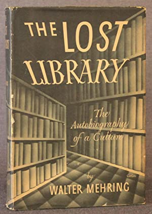 THE LOST LIBRARY: THE AUTOBIOGRAPHY OF A CULTURE