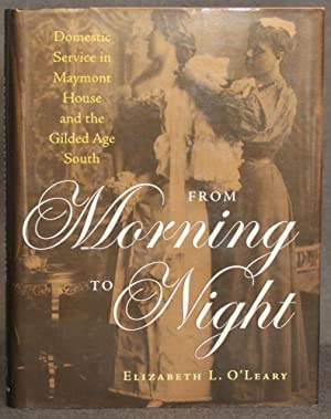 FROM MORNING TO NIGHT: DOMESTIC SERVICE IN MAYMONT HOUSE AND THE GILDED AGE SOUTH
