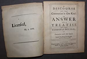 A DISCOURSE OF THE COMMUNION IN ONE KIND: IN ANSWER TO A TREATISE OF THE BISHOP OF MEAUX'S,