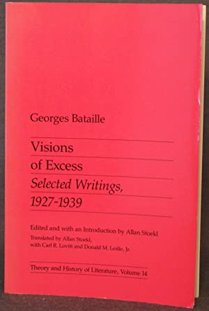 VISIONS OF EXCESS: SELECTED WRITINGS, 1927-1939 (Theory and History of Literature, Volume 14)