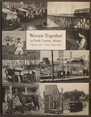 WOVEN TOGETHER IN YORK COUNTY, MAINE: A HISTORY 1865-1990