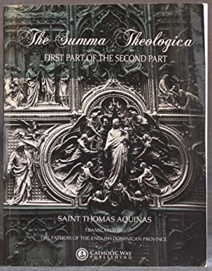 THE SUMMA THEOLOGICA: FIRST PART OF THE SECOND PART