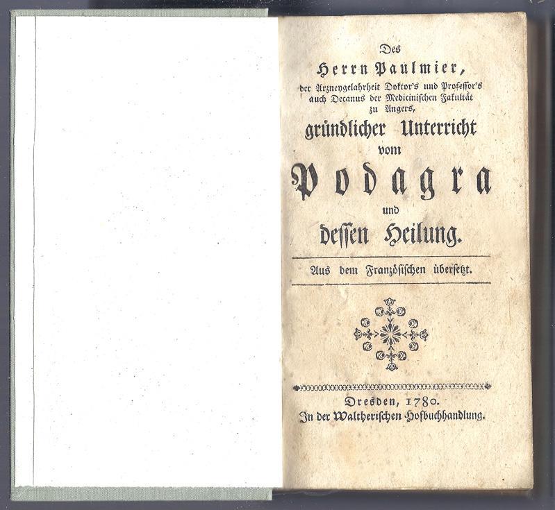 Gründlicher Unterricht vom Podagra und dessen Heilung.: Paulmier, François