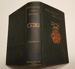 McClellan's Own Story: George McClellan