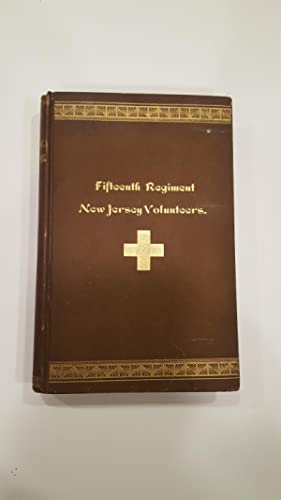 History of the Fifteenth Regiment New Jersey Volunteers: Alanson A. Haines