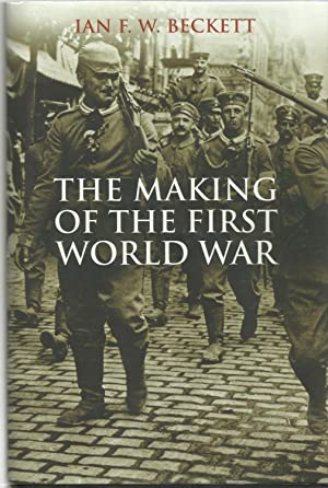 THE MAKING OF THE FIRST WORLD WAR.