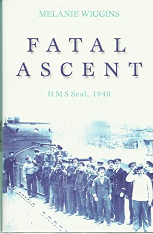 FATAL ASCENT HMS SEAL. 1940.