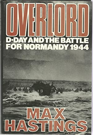 OVERLORD: D-Day and the Battle for Normandy.