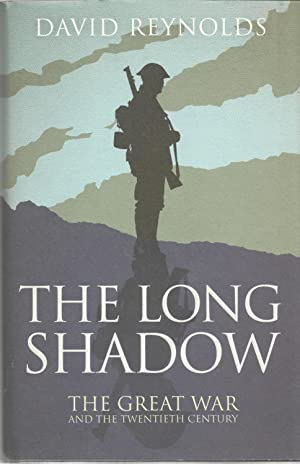 THE LONG SHADOW: The Great War and the Twentieth Century.