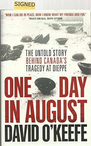 ONE DAY IN AUGUST: The Untold Story Behind Canada's Tragedy at Dieppe.