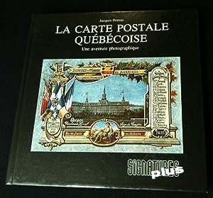 LA CARTE POSTALE QUEBECOISE: une aventure photographique.: POITRAS, Jacques