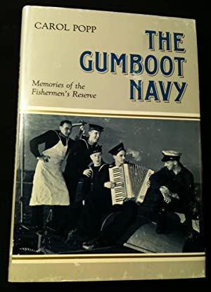 THE GUMBOOT NAVY: Memories of the men who served in the Fishermen's Reserve -a special naval unit...