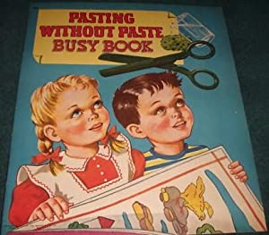 PASTING WITHOUT PASTE BUSY BOOK.: Saalfield] [ACTIVITY BOOK]