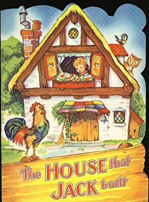 THE HOUSE THAT JACK BUILT.: MICHMAN, Justin [NURSERY