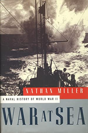WAR AT SEA: A Naval History of World War II.
