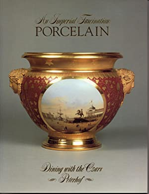 An Imperial Fascination: Porcelain - Dining with the Czars, Peterhof