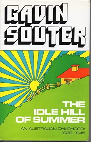 The Idle Hill Of Summer: An Australian childhood, 1939-1945