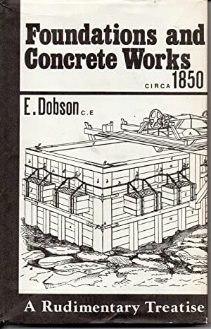 A Rudimentary Treatise On Foundations And Concrete Works