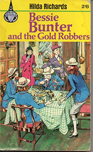 Bessie Bunter And The Gold Robbers