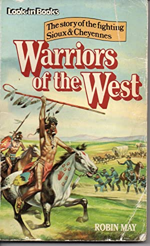 Warriors of the West: The story of the fighting Sioux and Cheyennes