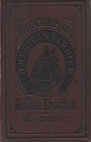 The Complete American Farrier and Horse Doctor
