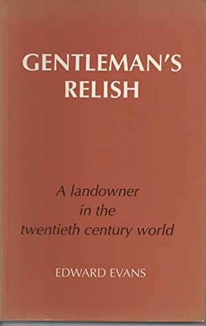 Gentleman's Relish: A Landowner in the Twentieth-century World
