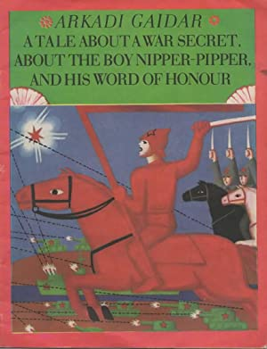 A Tale About a War Secret, About the Boy Nipper-Pipper, and His Word of Homour