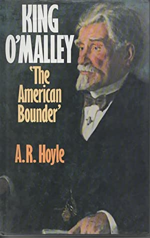 King O'Malley - 'The American Bounder'