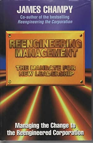 Reengineering Management : The Mandate For New Leadership