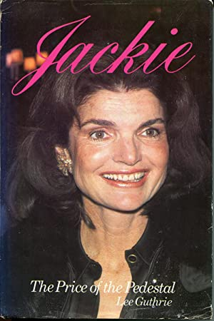 Jackie: The Price of the Pedestal