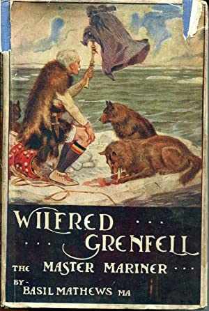 Wilfred Grenfell The Master-Mariner