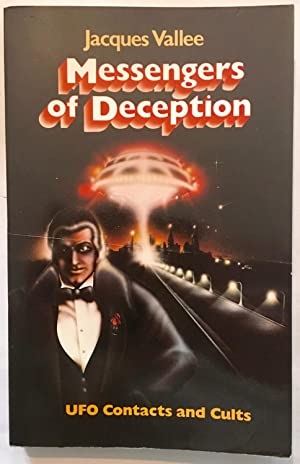 Messengers of Deception: U.F.O.Contacts and Cults: Jacques Vallee
