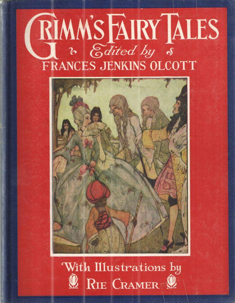 Grimm's Fairy Tales.: Grimms Brothers and edited by Frances Jenkins Olcott.