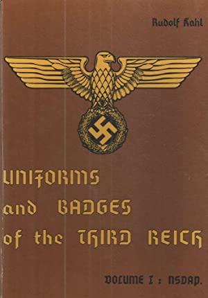 Uniforms and Bdges of the Third Reich;: Rudolf Kahl