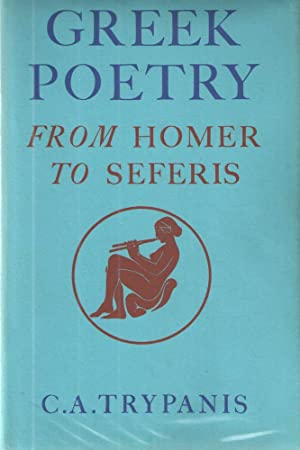 Greek Poetry: From Homer to Seferis: Trypanis C. A.