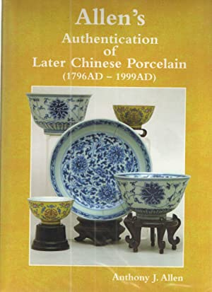 Allen's Authentication of Later Chinese Porcelain (1796AD-1999AD)