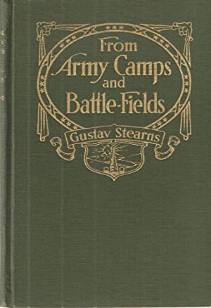 From Army Camps and Battle-Fields: Gustav Stearns