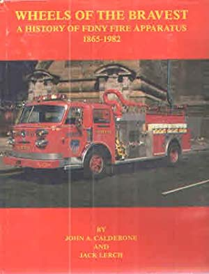 Wheels of the Bravest; A History of: John A. Calderone