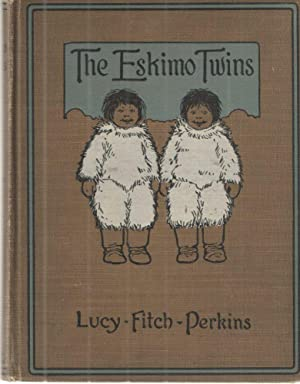 The Eskimo Twins: Lucy Fitch Perkins