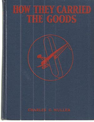 How They Carried the Goods.: Charles G. Muller.