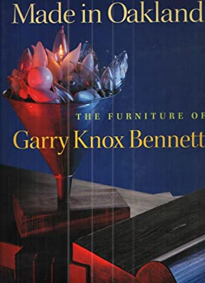 Made in Oakland: The Furniture of Garry: Garry Knox Bennett