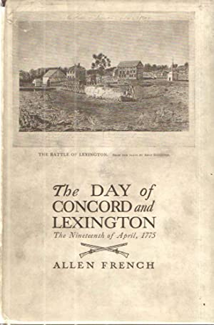 The Day of Concord and Lexington; The Nineteenth of April 1775