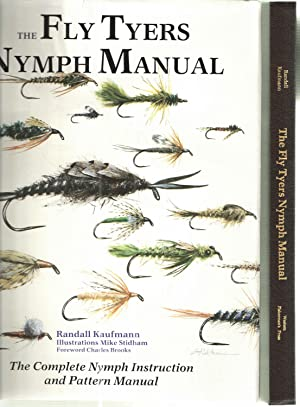 The Fly Tyers Nymph Manual; The Complete Nymph Instruction and Pattern Manual: Randall Kaufmann