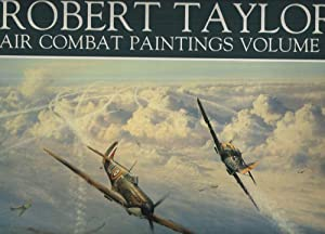 Robert Taylor Air Combat Paintings (Vol 2): Charles Walker; Robert