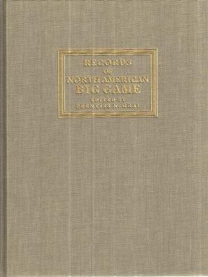 Records of North American Big Game.: Prentiss N. Gray,