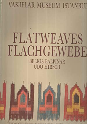 Flatweaves of the Vakiflar Museum Istanbul -: Belkis Balpinar and